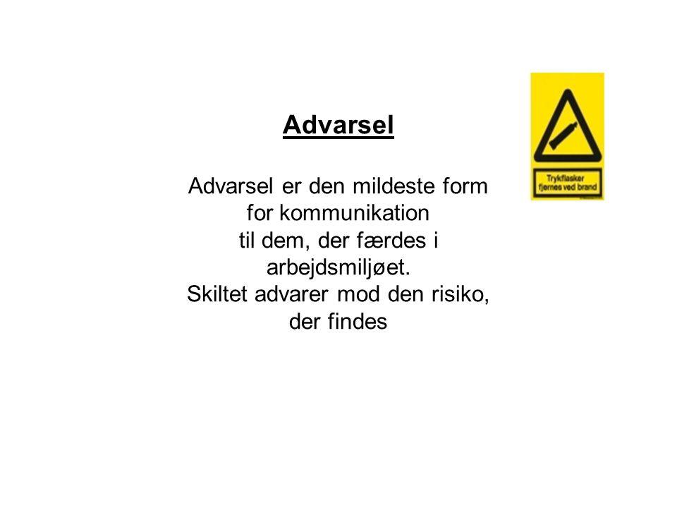 Advarsel Advarsel er den mildeste form for kommunikation