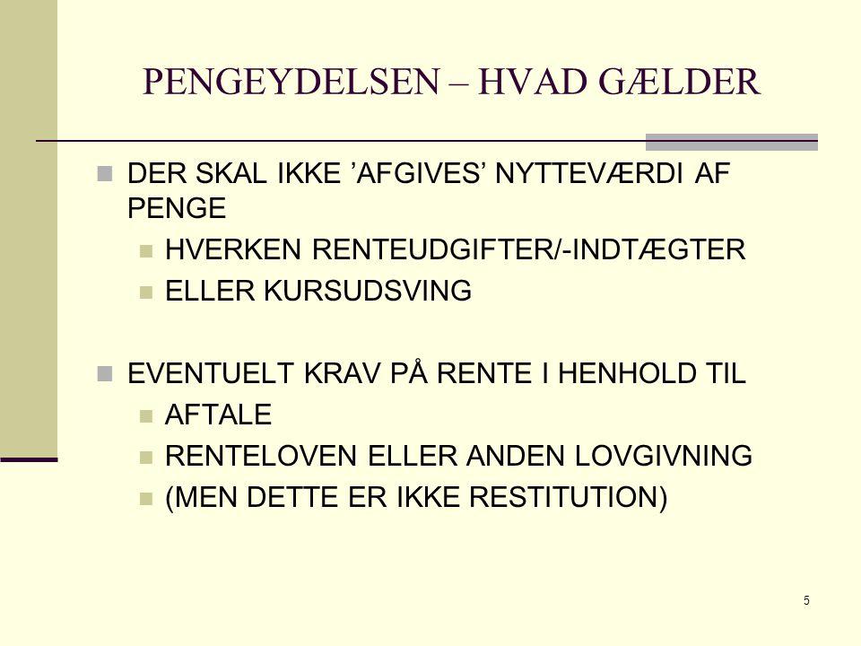 PENGEYDELSEN – HVAD GÆLDER