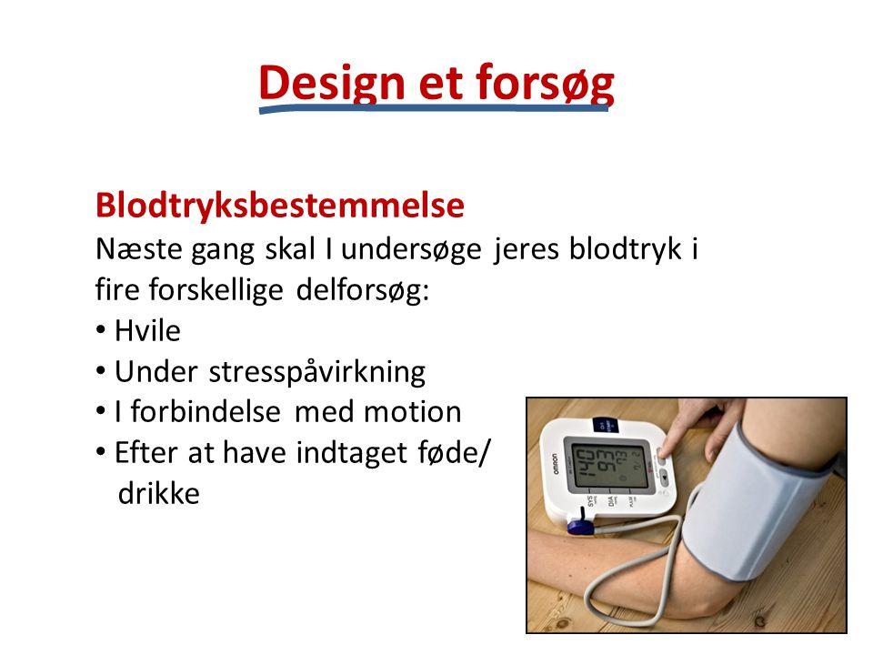 Design et forsøg Blodtryksbestemmelse