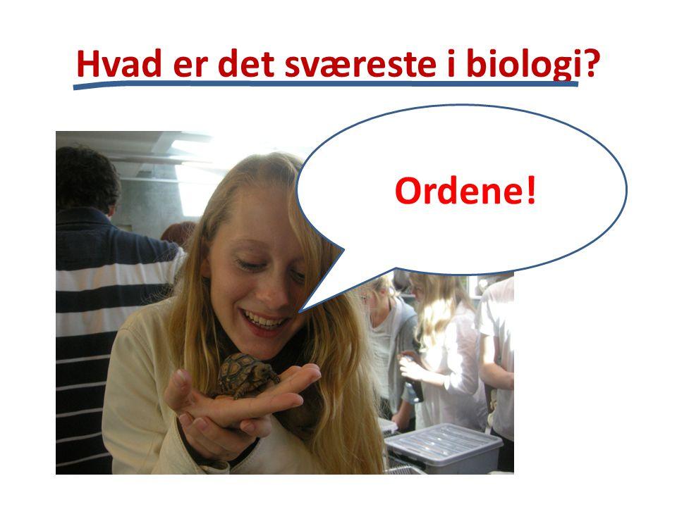 Hvad er det sværeste i biologi