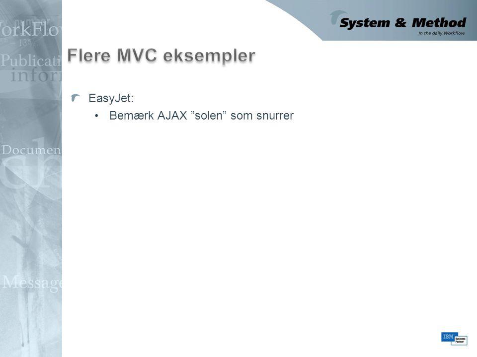 Flere MVC eksempler EasyJet: Bemærk AJAX solen som snurrer