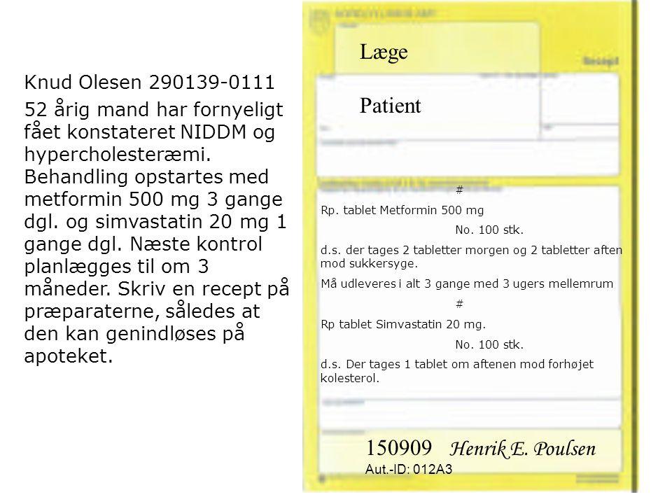Læge Patient 150909 Henrik E. Poulsen Knud Olesen 290139-0111