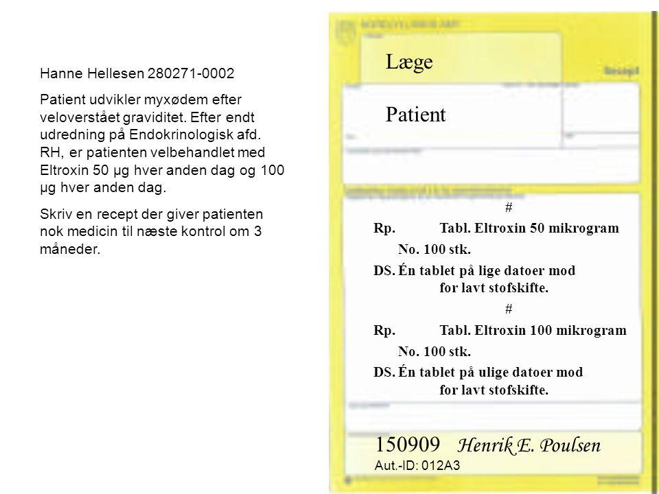Læge Patient 150909 Henrik E. Poulsen Hanne Hellesen 280271-0002