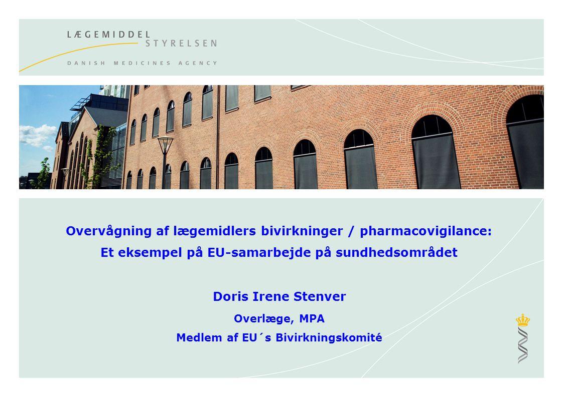 Doris Irene Stenver Overlæge, MPA Medlem af EU´s Bivirkningskomité