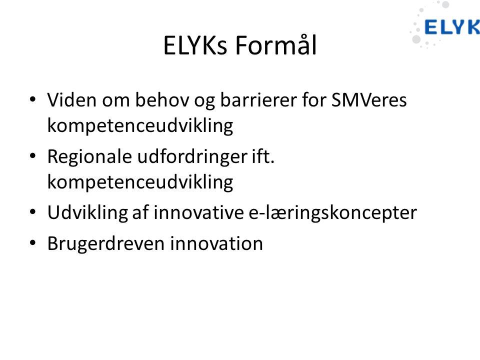 ELYKs Formål Viden om behov og barrierer for SMVeres kompetenceudvikling. Regionale udfordringer ift. kompetenceudvikling.