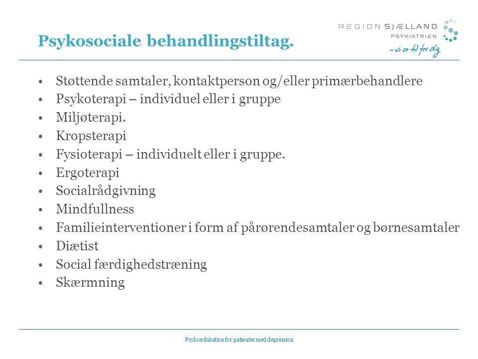 Psykosociale behandlingstiltag.