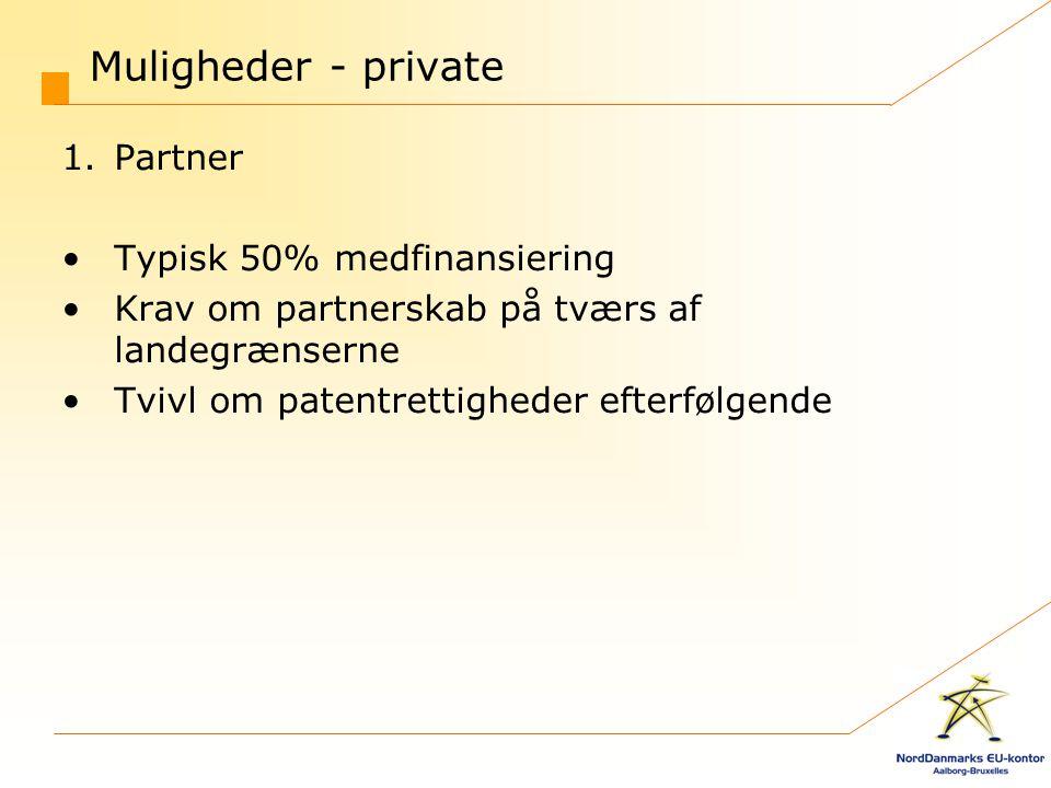 Muligheder - private Partner Typisk 50% medfinansiering