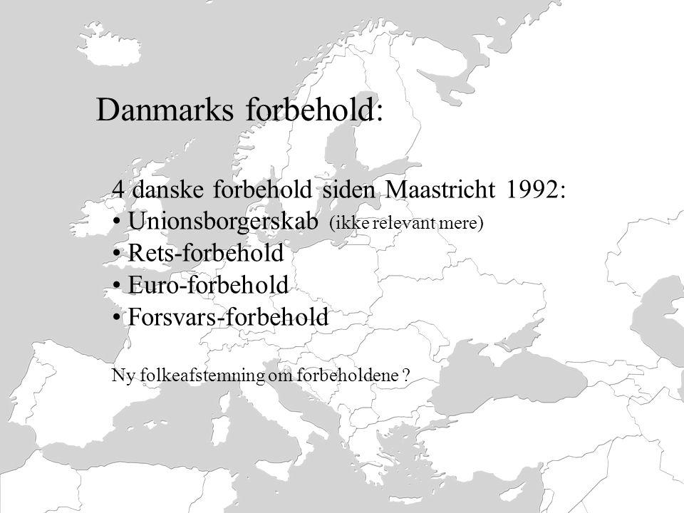 Danmarks forbehold: 4 danske forbehold siden Maastricht 1992: