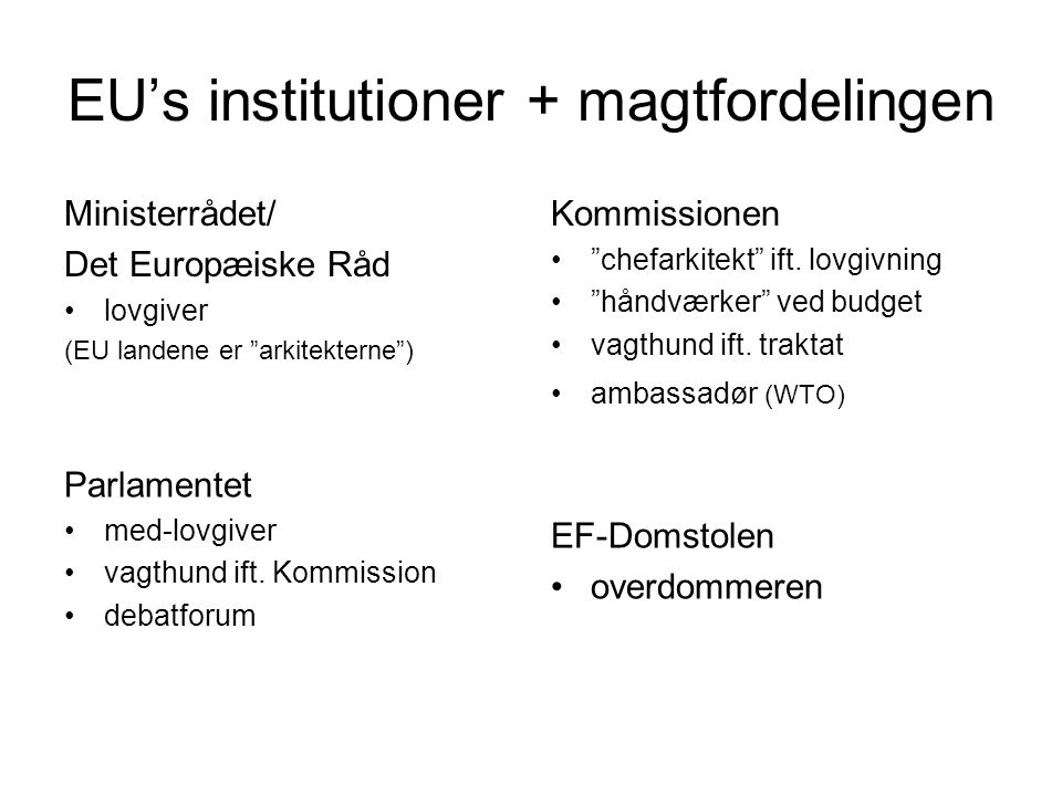 EU's institutioner + magtfordelingen
