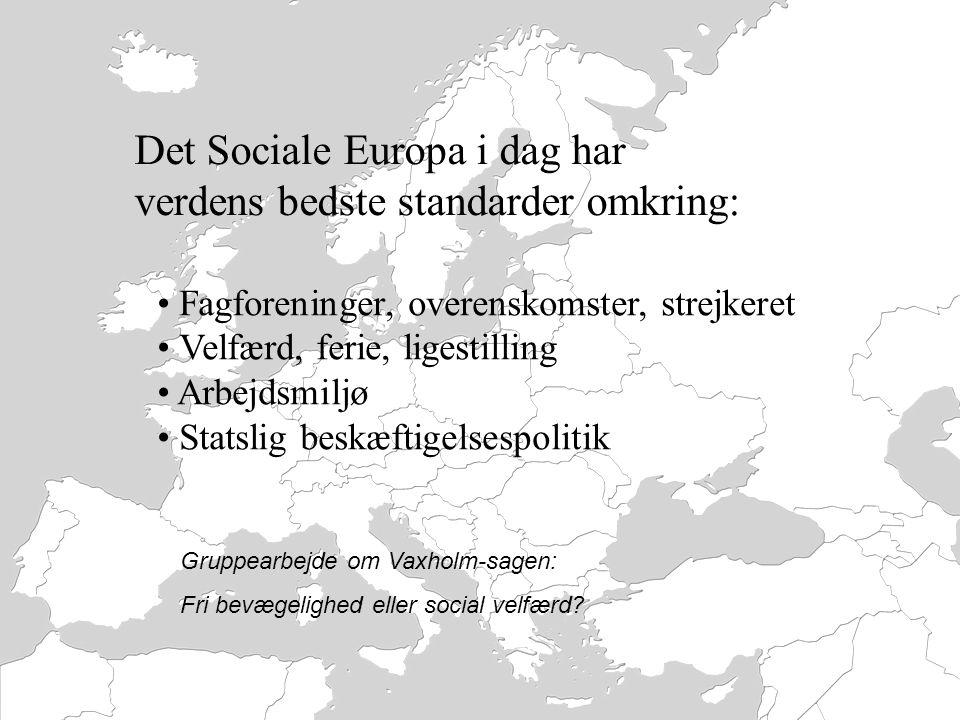 Det Sociale Europa i dag har verdens bedste standarder omkring:
