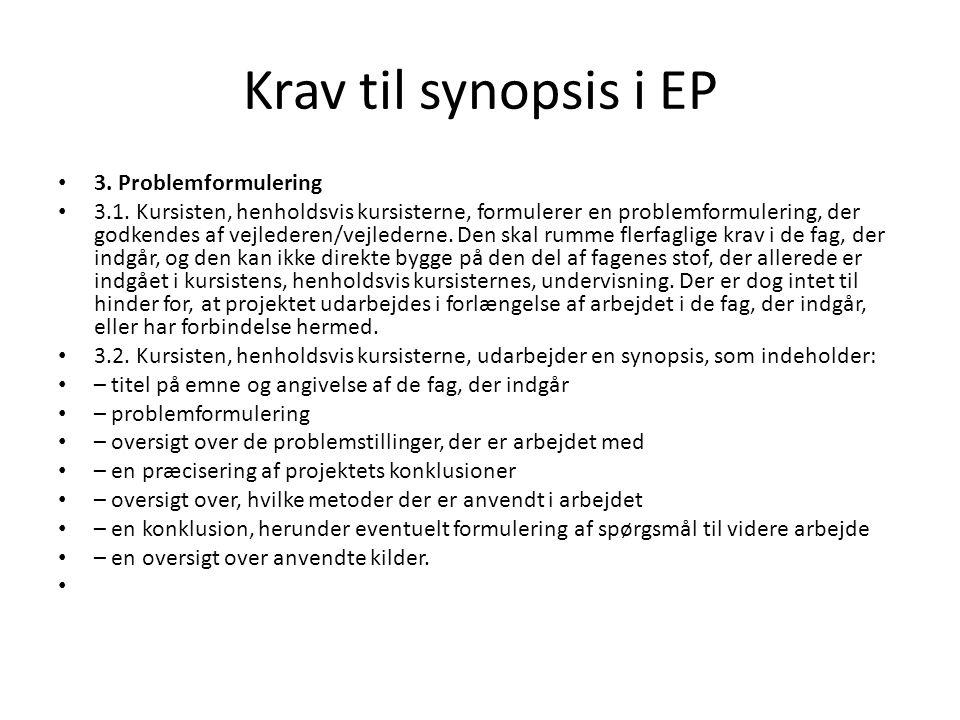 Krav til synopsis i EP 3. Problemformulering