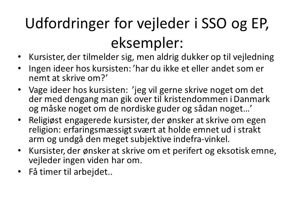 Udfordringer for vejleder i SSO og EP, eksempler: