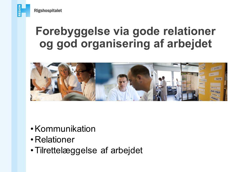 Forebyggelse via gode relationer og god organisering af arbejdet