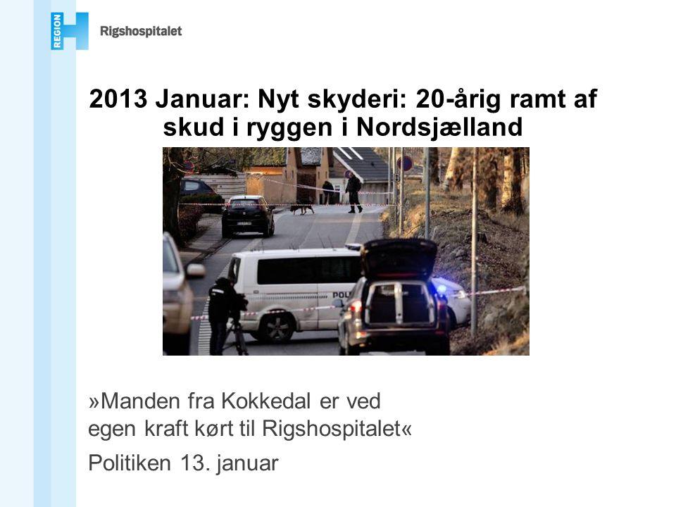 2013 Januar: Nyt skyderi: 20-årig ramt af skud i ryggen i Nordsjælland