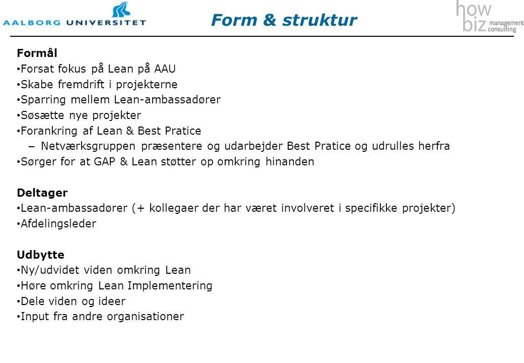Form & struktur Formål Forsat fokus på Lean på AAU