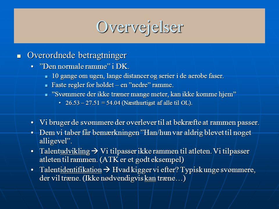 Overvejelser Overordnede betragtninger Den normale ramme i DK.