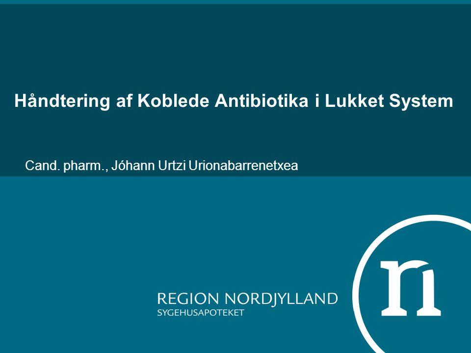 Håndtering af Koblede Antibiotika i Lukket System