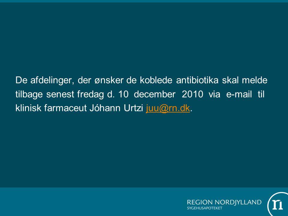 De afdelinger, der ønsker de koblede antibiotika skal melde