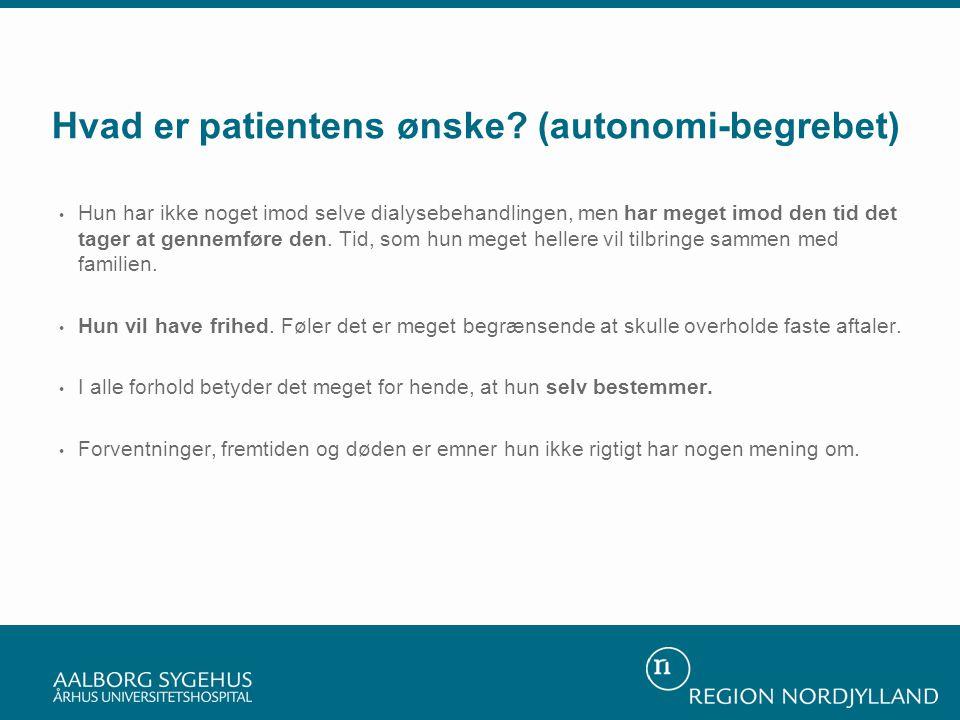 Hvad er patientens ønske (autonomi-begrebet)
