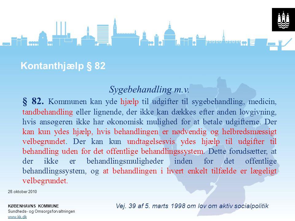 Kontanthjælp § 82 Sygebehandling m.v.