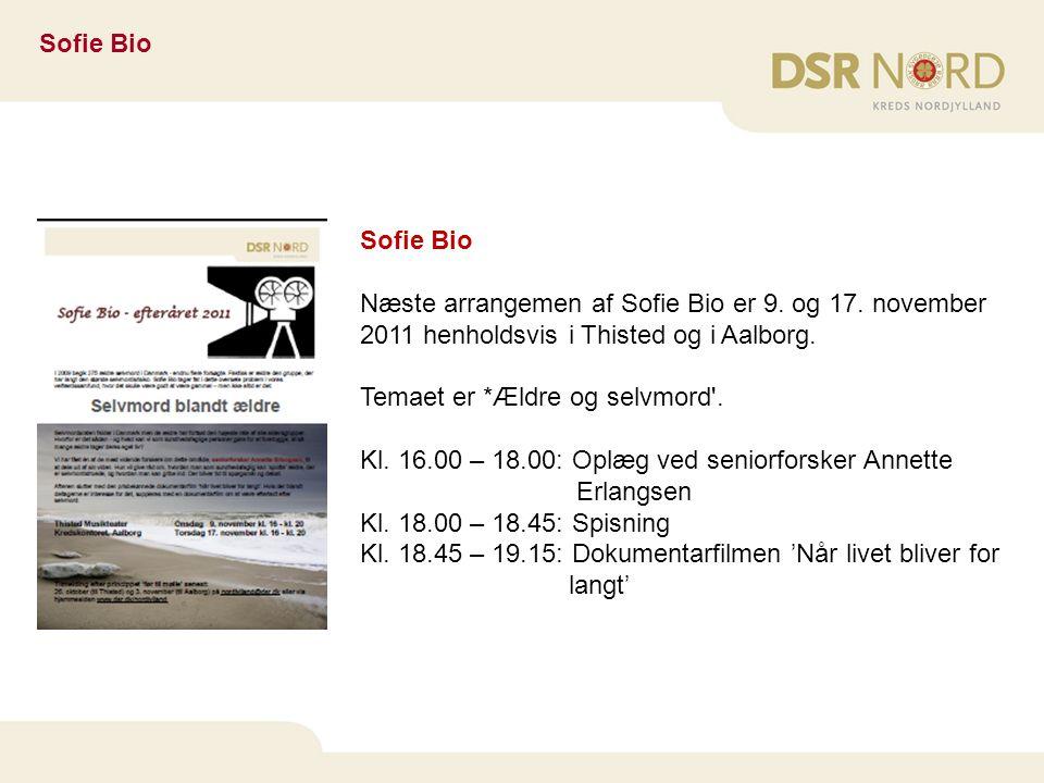 Sofie Bio Sofie Bio. Næste arrangemen af Sofie Bio er 9. og 17. november 2011 henholdsvis i Thisted og i Aalborg.