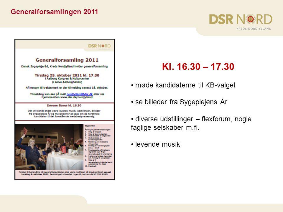 Kl. 16.30 – 17.30 Generalforsamlingen 2011