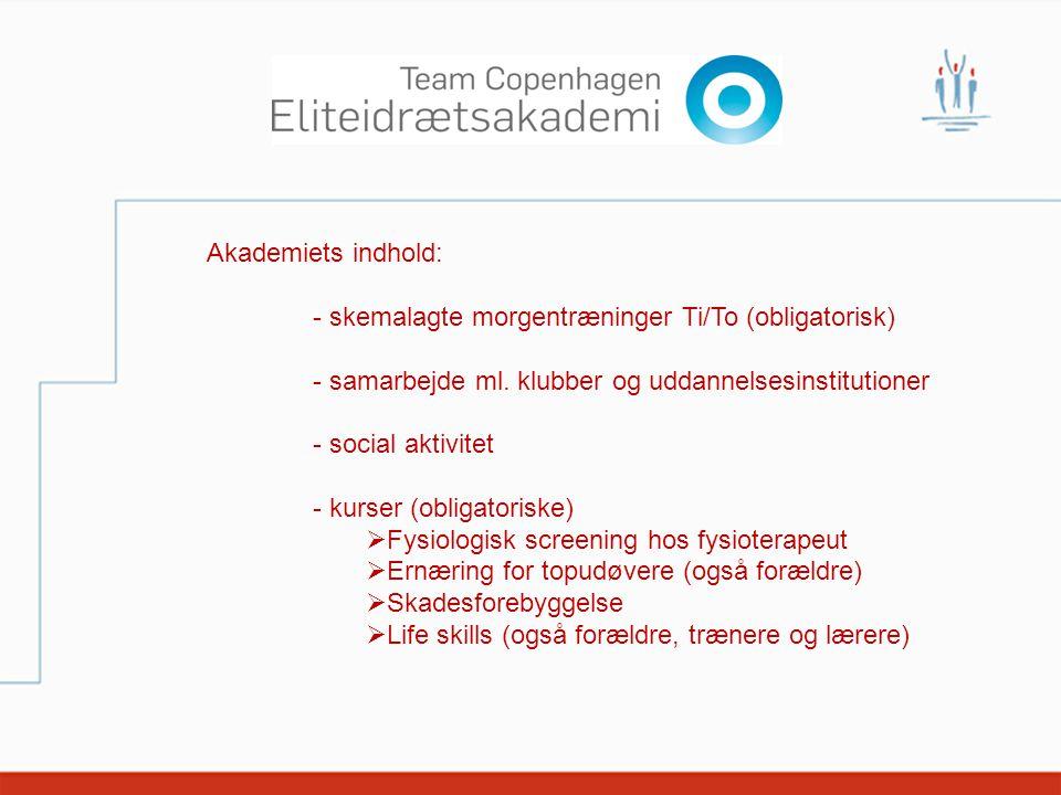 Akademiets indhold: - skemalagte morgentræninger Ti/To (obligatorisk) - samarbejde ml. klubber og uddannelsesinstitutioner.