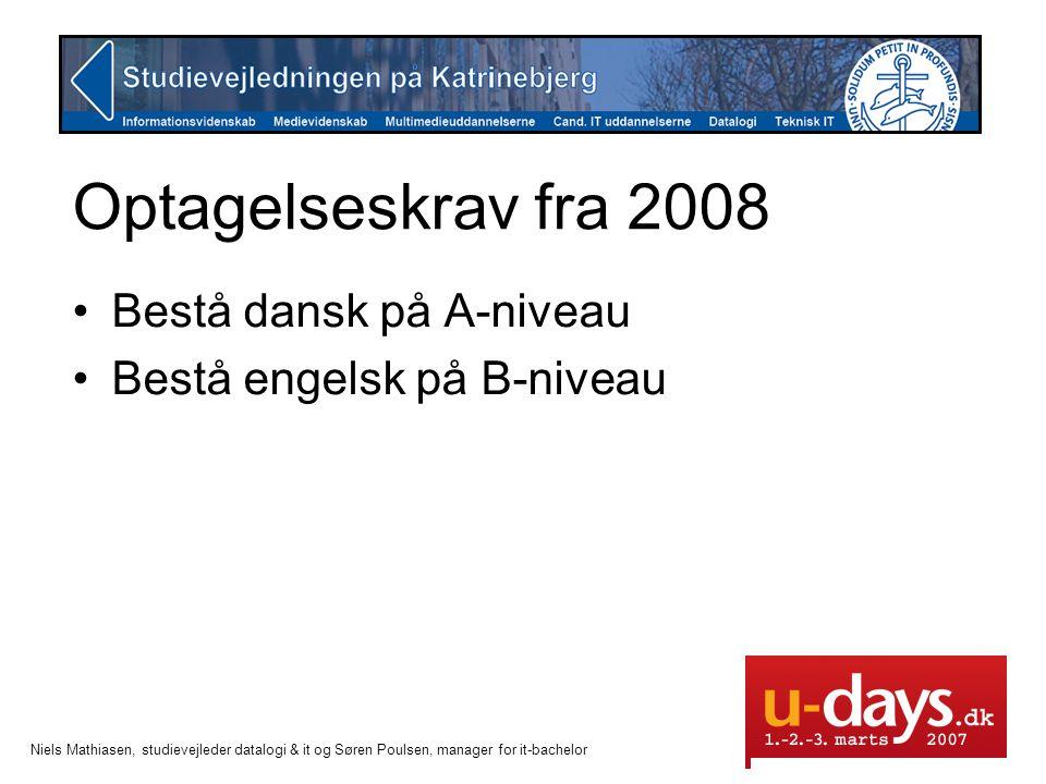 Optagelseskrav fra 2008 Bestå dansk på A-niveau