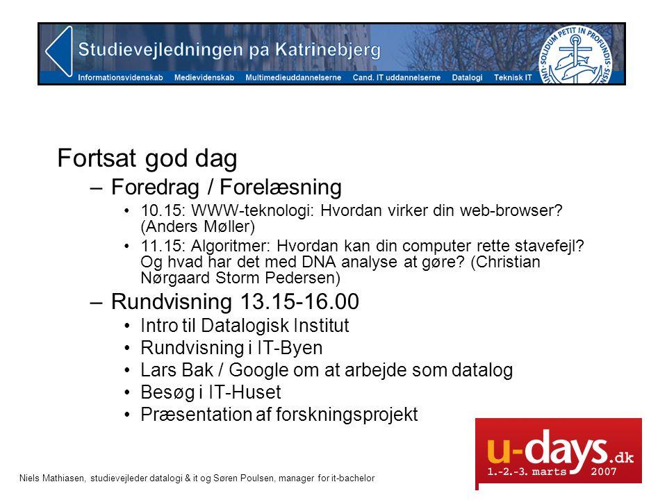 Fortsat god dag Foredrag / Forelæsning Rundvisning 13.15-16.00