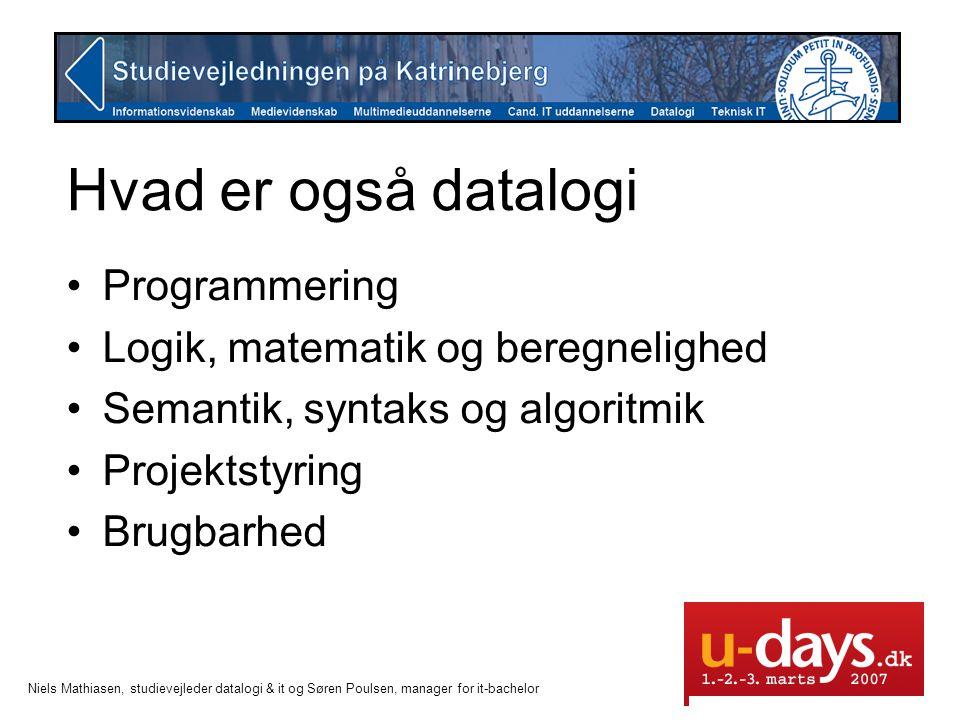 Hvad er også datalogi Programmering Logik, matematik og beregnelighed