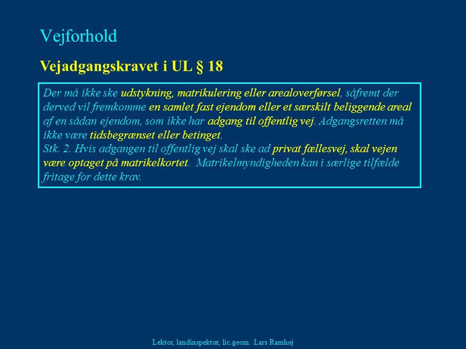 Vejforhold Vejadgangskravet i UL § 18