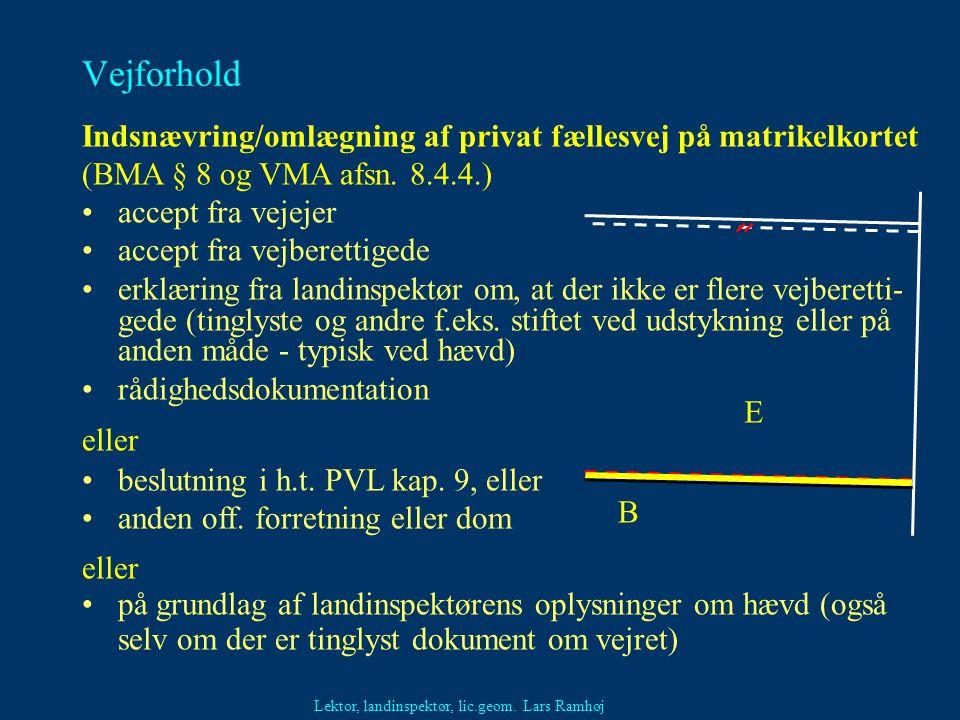 Vejforhold Indsnævring/omlægning af privat fællesvej på matrikelkortet (BMA § 8 og VMA afsn. 8.4.4.)