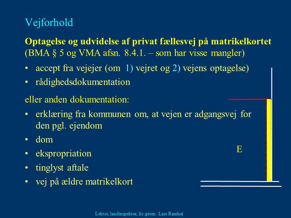 Vejforhold Optagelse og udvidelse af privat fællesvej på matrikelkortet (BMA § 5 og VMA afsn. 8.4.1. – som har visse mangler)