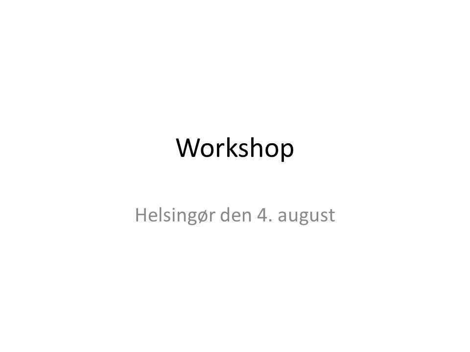 Workshop Helsingør den 4. august
