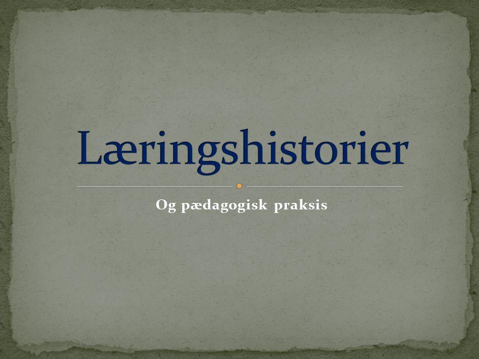 Læringshistorier Og pædagogisk praksis
