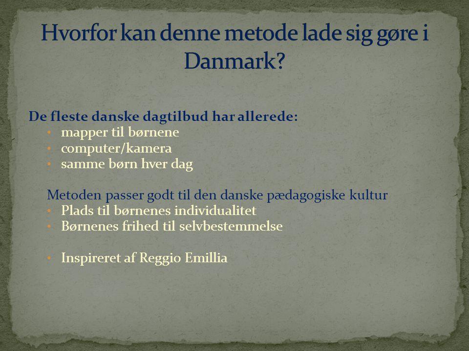 Hvorfor kan denne metode lade sig gøre i Danmark