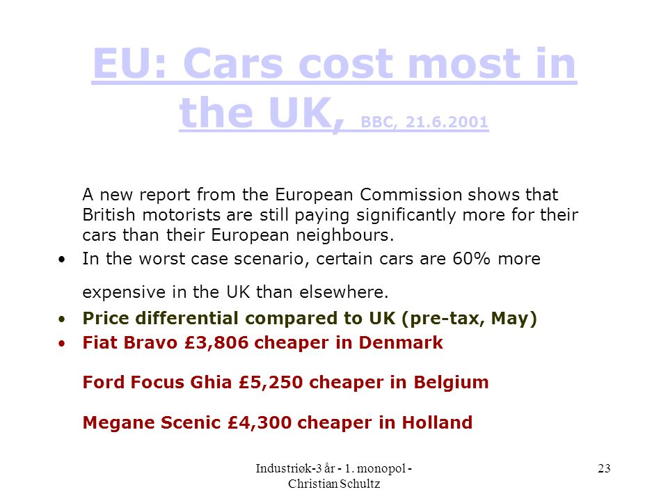 EU: Cars cost most in the UK, BBC, 21.6.2001
