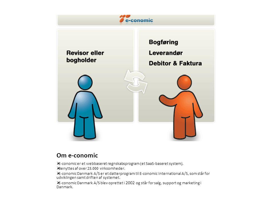 Om e-conomic E-conomic er et webbaseret regnskabsprogram (et SaaS-baseret system). Benyttes af over 23.000 virksomheder.