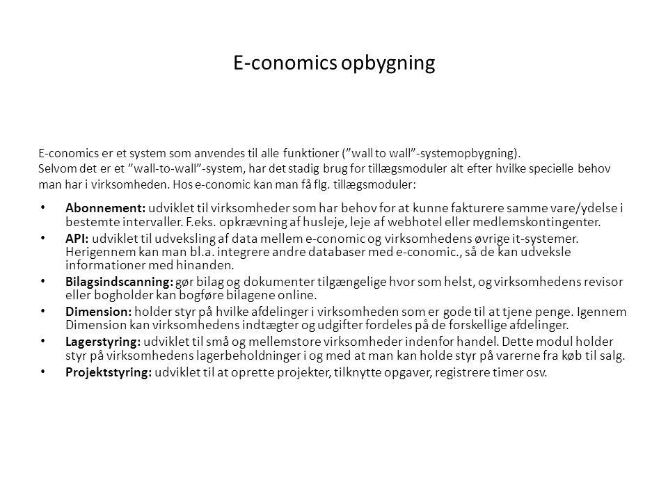 E-conomics opbygning E-conomics er et system som anvendes til alle funktioner ( wall to wall -systemopbygning).