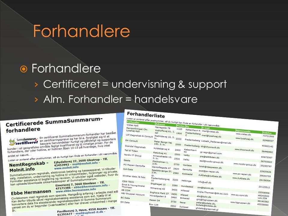 Forhandlere Forhandlere Certificeret = undervisning & support