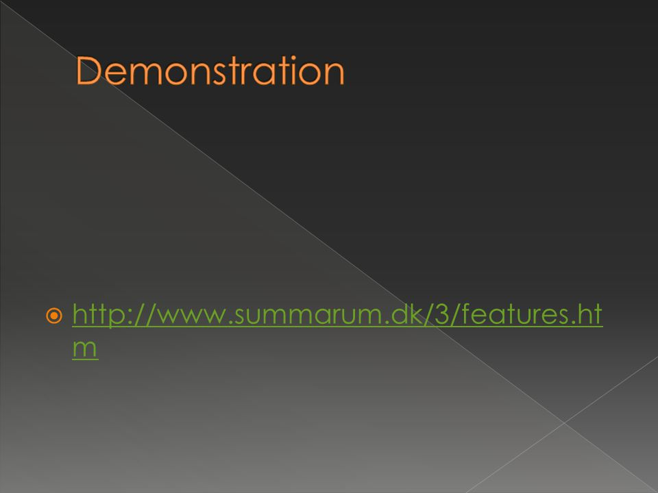 Demonstration http://www.summarum.dk/3/features.htm