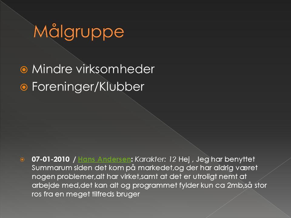 Målgruppe Mindre virksomheder Foreninger/Klubber
