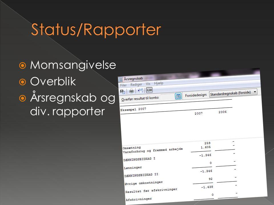 Status/Rapporter Momsangivelse Overblik Årsregnskab og div. rapporter