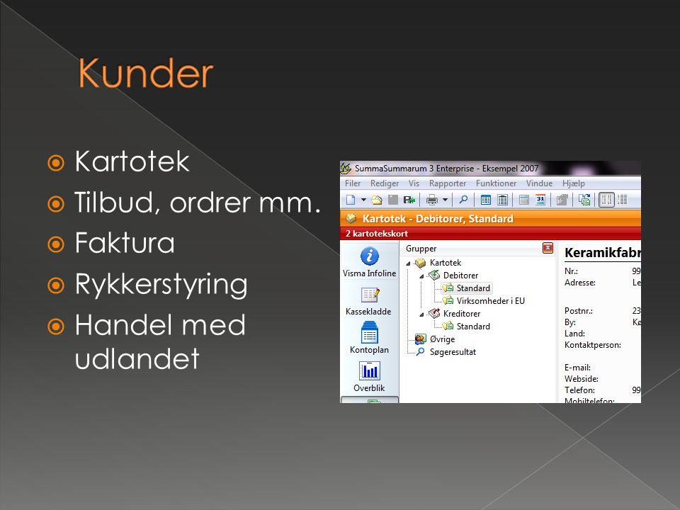 Kunder Kartotek Tilbud, ordrer mm. Faktura Rykkerstyring