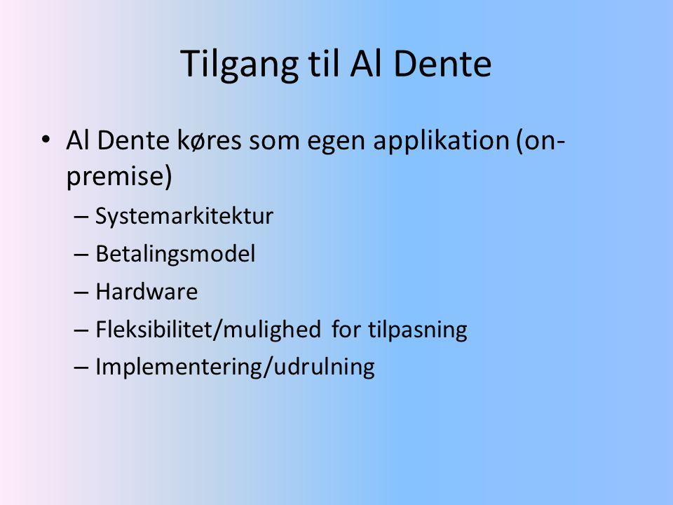 Tilgang til Al Dente Al Dente køres som egen applikation (on-premise)