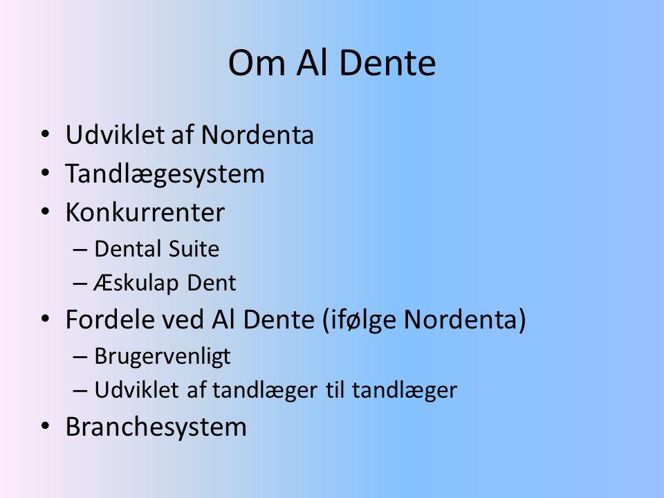 Om Al Dente Udviklet af Nordenta Tandlægesystem Konkurrenter