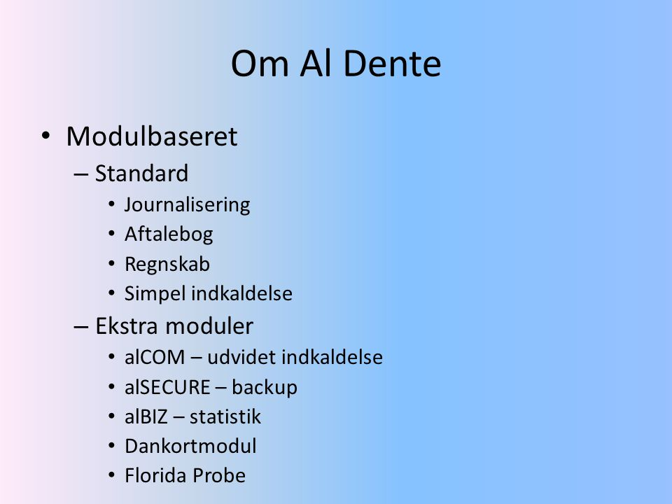 Om Al Dente Modulbaseret Standard Ekstra moduler Journalisering