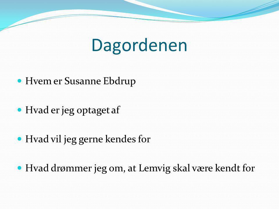 Dagordenen Hvem er Susanne Ebdrup Hvad er jeg optaget af