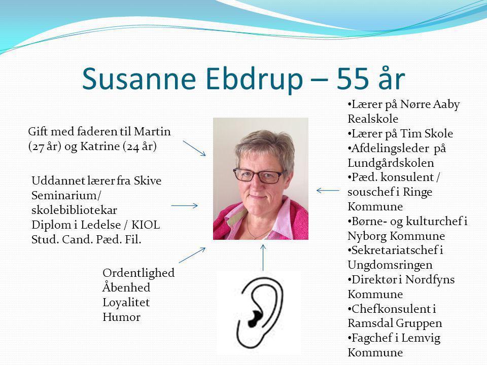Susanne Ebdrup – 55 år Lærer på Nørre Aaby Realskole