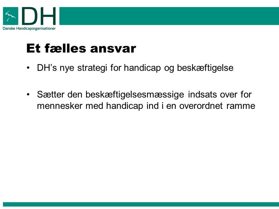 Et fælles ansvar DH's nye strategi for handicap og beskæftigelse
